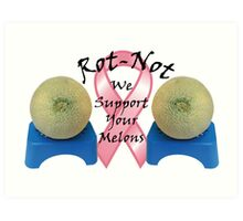 ROT NOT FIGHTS BREAST CANCER Art Print