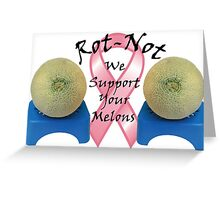 ROT NOT FIGHTS BREAST CANCER Greeting Card