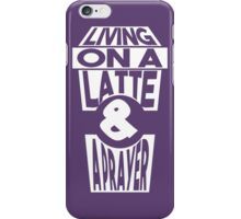 latte and a prayer (white) iPhone Case/Skin