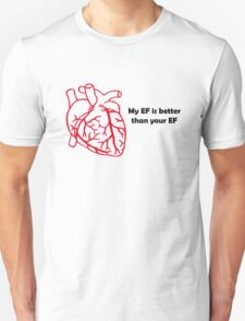 Ejection Fraction anyone? Unisex T-Shirt