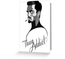 Thug Addict (5) v.1 Greeting Card