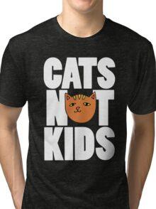 Cats not Kids Tri-blend T-Shirt