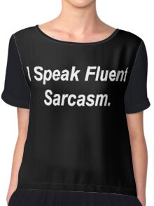 I Speak Fluent Sarcasm Chiffon Top