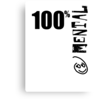100% Mental Tee Canvas Print