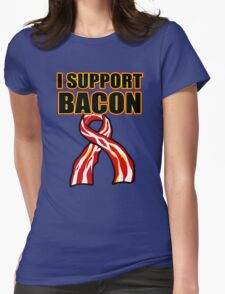 I Support Bacon Womens Fitted T-Shirt