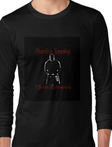 """Practice Tapping! I'll Be With You Momentarily.""  Long Sleeve T-Shirt"