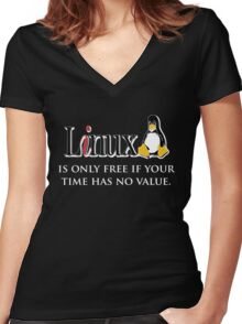 Linux is only free if your time has no value Women's Fitted V-Neck T-Shirt