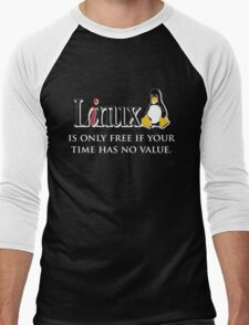 Linux is only free if your time has no value Men's Baseball ¾ T-Shirt