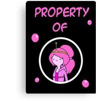 Property Of Princess Bubblegum  Canvas Print