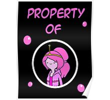 Property Of Princess Bubblegum  Poster