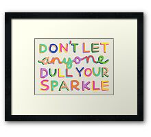 Don't Let Anyone Dull Your Sparkle Framed Print