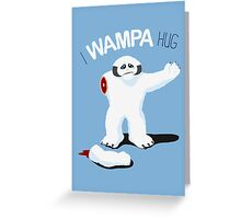 I Wampa Hug. Greeting Card