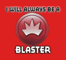 I will always be a BLASTER by sbvert