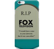 RIP FOX - Go cancel yourself. iPhone Case/Skin