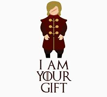 I am your gift ~ GOT Unisex T-Shirt