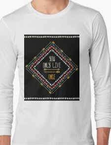 """""""You only live once"""" Long Sleeve T-Shirt"""