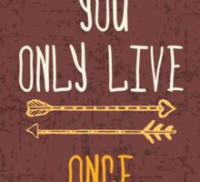 """""""You only live once"""" Sticker"""