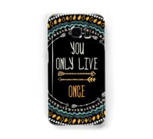 """""""You only live once"""" Samsung Galaxy Case/Skin"""