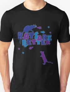 Rats Are Better Unisex T-Shirt