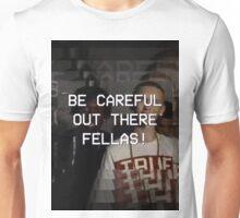 BE CAREFUL!!! Unisex T-Shirt