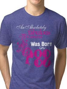An Absolutely fabulous woman was born in1997 Tri-blend T-Shirt