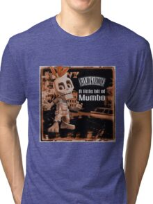 A Little Bit Of Mumbo Jumbo Tri-blend T-Shirt