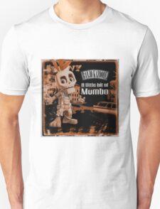 A Little Bit Of Mumbo Jumbo Unisex T-Shirt