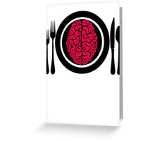 Brains for Dinner 2 Greeting Card