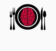 Brains for Dinner 2 Unisex T-Shirt