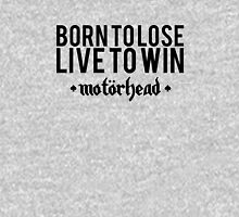 Born To Lose - Live To Win Unisex T-Shirt
