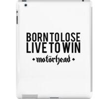 Born To Lose - Live To Win iPad Case/Skin