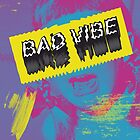 BAD Vibe by alizeno o