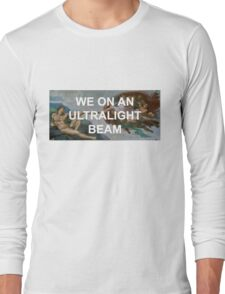 We On An Ultralight Beam Long Sleeve T-Shirt