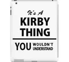 Its a KIRBY thing, you wouldnt understand iPad Case/Skin