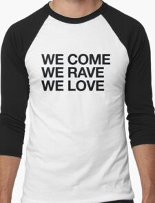 We Come, We Rave, We Love Men's Baseball ¾ T-Shirt