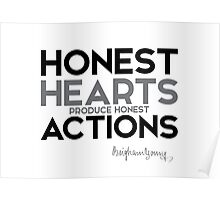 honest hearts produce honest actions - brigham young Poster