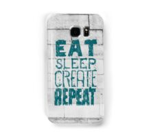 EAT SLEEP CREATE REPEAT Samsung Galaxy Case/Skin