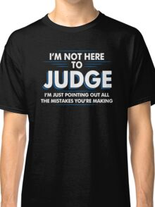 Judge Mistakes Classic T-Shirt