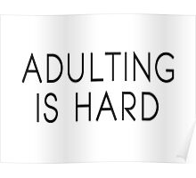 Adulting Is Hard Poster