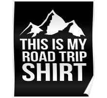 This is my road trip shirt camping funny tshirt Poster