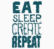 EAT SLEEP CREATE REPEAT Kids Tee