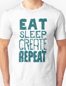EAT SLEEP CREATE REPEAT Unisex T-Shirt