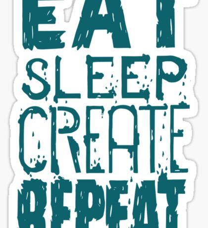 EAT SLEEP CREATE REPEAT Sticker