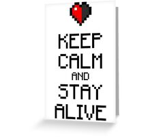 Keep calm and stay alive Greeting Card