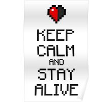 Keep calm and stay alive Poster