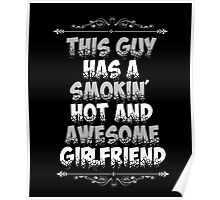 This guy has hot awesome girlfriend funny tshirt Poster