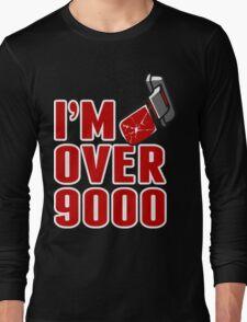 I'm over 9000 Long Sleeve T-Shirt