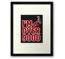I'm over 9000 Framed Print
