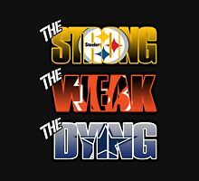 Pittsburgh Steelers - Strong Week Dying Unisex T-Shirt