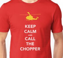 CALL THE CHOPPER Unisex T-Shirt
